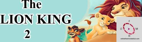 Lion King 2: Story, Cast, Review, Rate